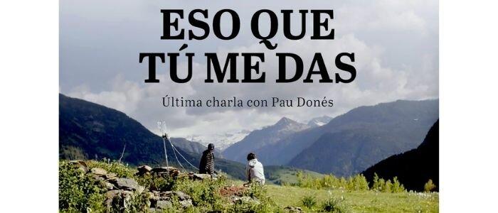 """Eso que tú me das"""": el documental de la última conversación de Pau ..."""
